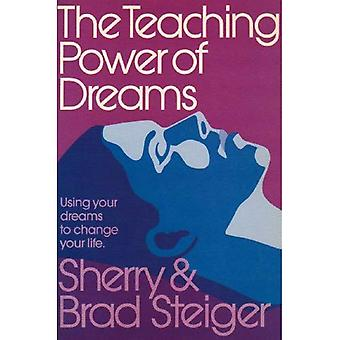 The Teaching Power of Dreams: Using Your Dreams to Change Your Life