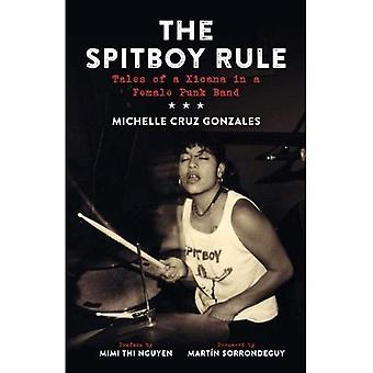 The Spitboy Rule : Tales of a Xicana in a Female Punk Band