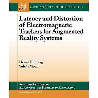 Latency and Distortion of Electromagnetic Trackers for Augmented Reality Systems (Synthesis Lectures on Algorithms...