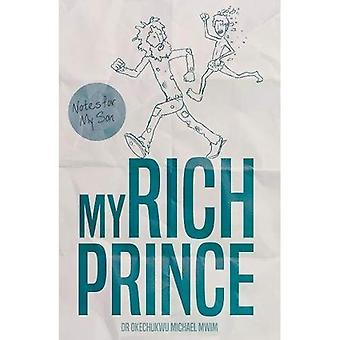 Min rika prins: Anteckningar för min Son