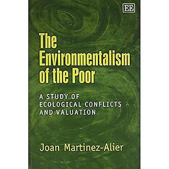 The Environmentalism of the Poor : A Study of Ecological Conflicts and Valuation