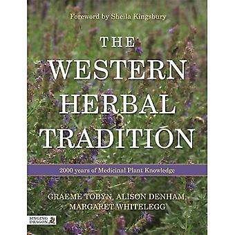 The Western Herbal Tradition: 2000 Years of Medicinal Plant Knowledge