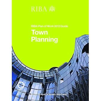 Town Planning: RIBA Plan of Work 2013 Guide