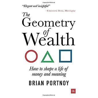 De geometrie van de welvaart: hoe een leven van geld en zin vorm