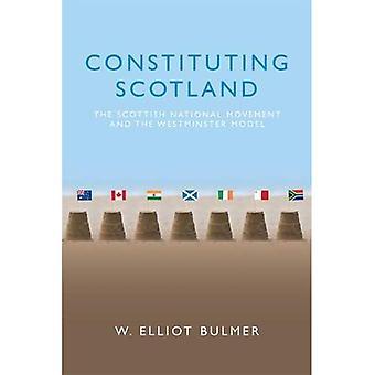 Constitutifs d'Ecosse: Le mouvement National écossais et le modèle de Westminster
