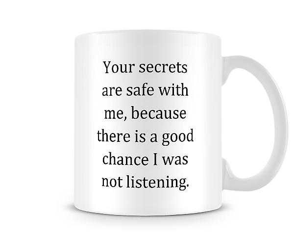 Decorative Writing Your Secrets Are Safe With Me Mug