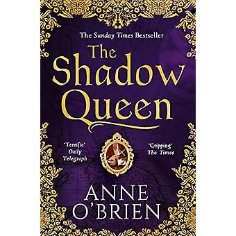 The Shadow Queen by Anne O'Brien - 9781848455139 Book
