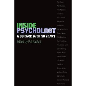 Inside Psychology A Science Over 50 Years by Rabbitt & Pat
