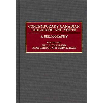Contemporary Canadian Childhood and Youth A Bibliography by Sutherland & Neil