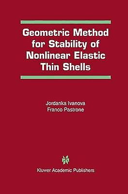 Geometric Method for Stability of NonLinear Elastic Thin Shells by Ivanova & Jordanka