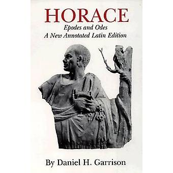 Horace Epodes and Odes by Garrison & Daniel