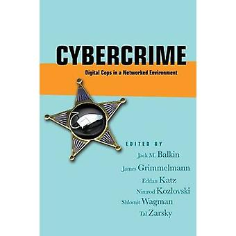 Cybercrime Digital Cops in a Networked Environment by Balkin & Jack