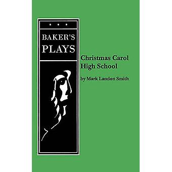 Christmas Carol High School by Smith & Mark Landon