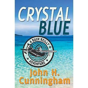 Kristallblau Buck Reilly Abenteuer Buch 3 von Cunningham & John H.