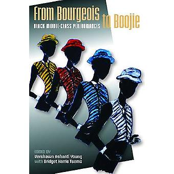 From Bourgeois to Boojie Black MiddleClass Performances by Young & Vershawn Ashanti