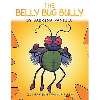 The Belly Bug Bully by Panfilo & Sabrina