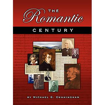 The Romantic Century A Theory Composition Pedagogy by Cunningham & Michael G.