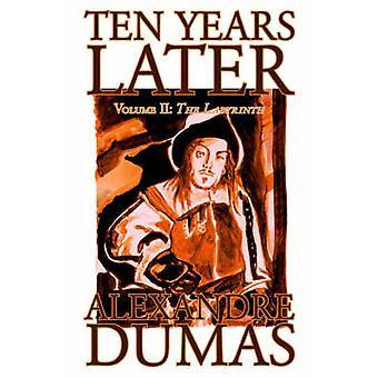 Ten Years Later Vol. II by Alexandre Dumas Fiction Literary by Dumas & Alexandre