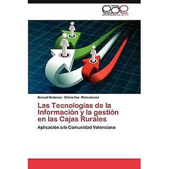 Las Tecnologias De La Informacion y La Gestion de Las Cajas Rurales von Rodenes & Manuel