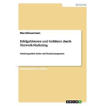 Erfolgsfaktoren und Gefahren durch NetworkMarketing da Scheuermann & Max