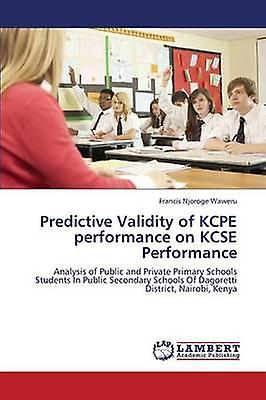 Prougeictive Validity of Kcpe Perforhommece on Kcse Perforhommece by Waweru Francis Njorge