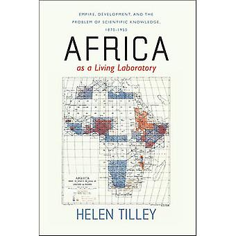 Africa as a Living Laboratory - Empire - Development - and the Problem