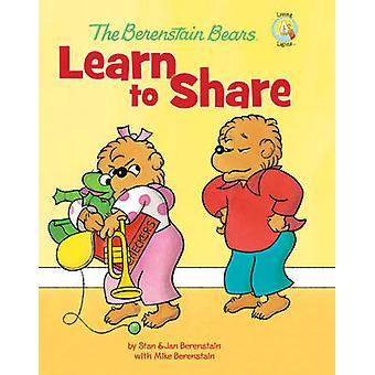 The Berenstain Bears Learn to Share by Mike Berenstain - Jan Berensta