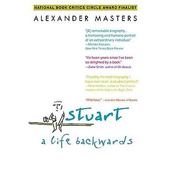 Stuart - A Life Backwards by Alexander Masters - 9780385340885 Book