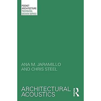 Architectural Acoustics by Ana M. Jaramillo - Christopher Steel - 978