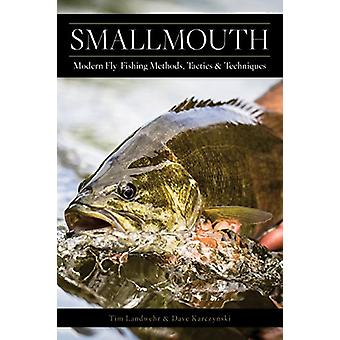Smallmouth - Modern Fly-Fishing Methods - Tactics - and Techniques by