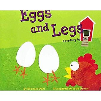Eggs and Legs - Counting by Twos by Michael Dahl - Todd Ouren - 978140