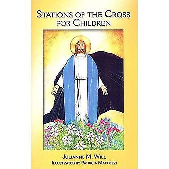Stations of the Cross for Children by Julianne M. Will - 978159276153