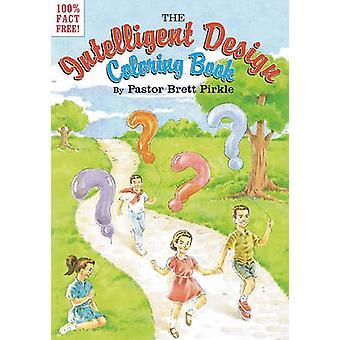 The Intelligent Design Coloring Book by Brett Pirkle - 9781593764098