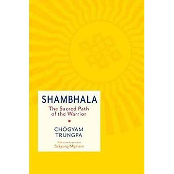 Shambhala - The Sacred Path of the Warrior by Chogyam Trungpa - 978161