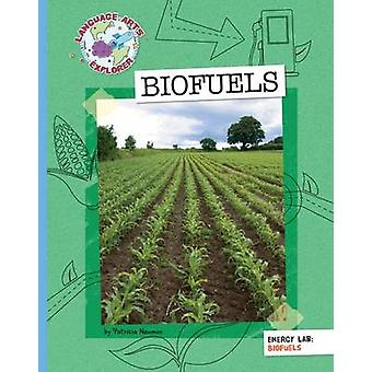 Biofuels by Patricia Newman - 9781610809184 Book