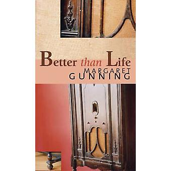 Better Than Life by Margaret Gunning - 9781896300696 Book