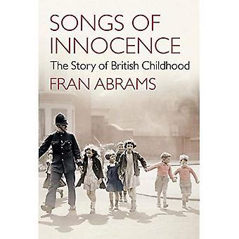 Lieder der Unschuld: die Geschichte der britischen Kindheit