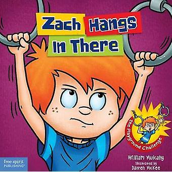 Zach Hangs in There by William Mulcahy - Darren McKee - 9781631981623