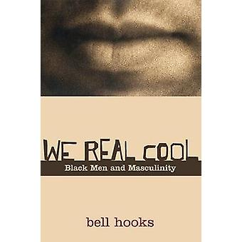We Real Cool by Bell Hooks