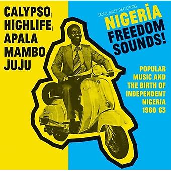 Nigeria Freedom Sounds! Calypso Highlife Juju and Apala: Popular Music and The Birth Of Independent Nigeria 1960-63 [VINYL] by Soul Jazz Records Pr