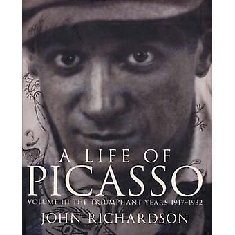 Ein Leben von Picasso - die siegreiche Jahre - 1917 - 1932 - v. 3 - Siegeszug