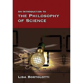 An Introduction to the Philosophy of Science par Lisa Bortolotti - 978