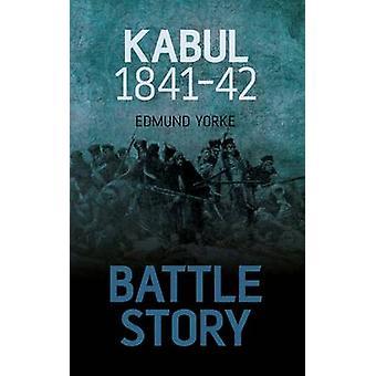 معركة قصة-كابول 1841-42 قبل إدموند يورك-كتاب 9780752479361