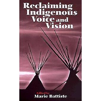 Reclaiming Indigenous Voice and Vision by Marie Battiste - 9780774807