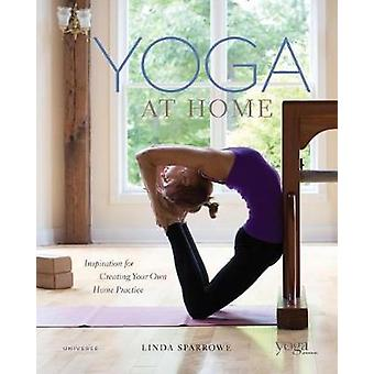 Yoga At Home - Inspiration for Creating Your Own Home Practice by Yoga