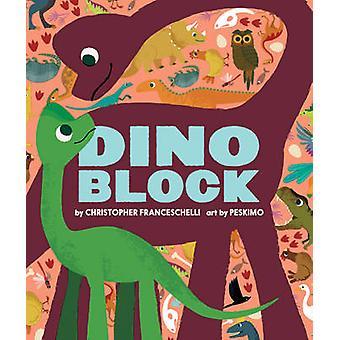 Dinoblock by Christopher Franceschelli - Peskimo - 9781419716744 Book