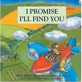 I Promise I'll Find You by Heather Ward - Sheila McGraw - 97815520909
