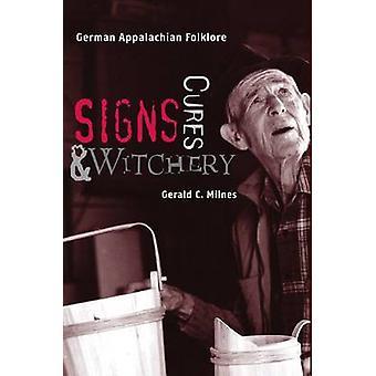 Signes - Cures - et Witchery - Folklore Appalaches allemand par Gerald M