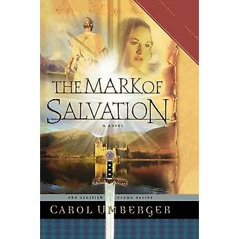 The Mark of Salvation by Carol Umberger - 9781591450078 Book