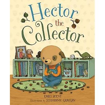 Hector the Collector by Emily Beeny - Stephanie Graegin - 97816267229